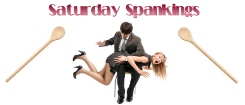 click here to visit the Saturday Spankings blog